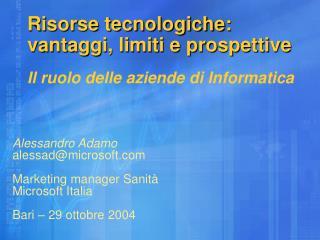 Risorse tecnologiche: vantaggi, limiti e prospettive Il ruolo delle aziende di Informatica