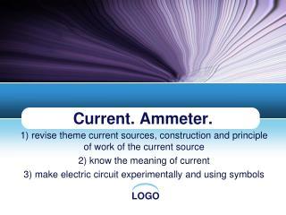 Current. Ammeter.
