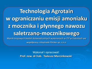 Wykonał i opracował:  Prof. nzw. dr hab.  Tadeusz Marcinkowski