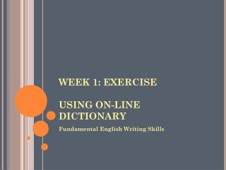 WEEK 1: EXERCISE USING ON-LINE DICTIONARY
