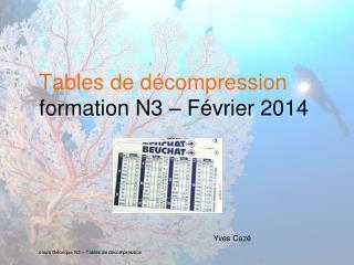 Tables de décompression formation N3 – Février 2014