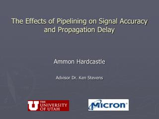 The Effects of Pipelining on Signal Accuracy and Propagation Delay