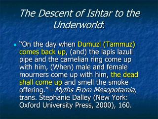 The Descent of Ishtar to the Underworld :