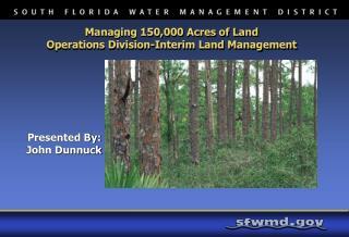 Managing 150,000 Acres of Land Operations Division-Interim Land Management