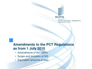 Amendments to the PCT Regulations as from 1July2010 Amendments of the claims