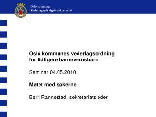 Oslo kommunes vederlagsordning  for tidligere barnevernsbarn Seminar 04.05.2010  Møtet med søkerne