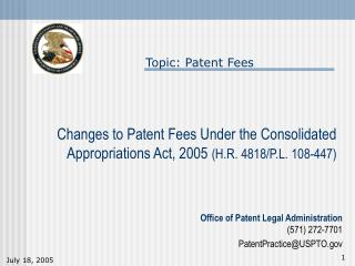 Changes to Patent Fees Under the Consolidated Appropriations Act, 2005  (H.R. 4818/P.L. 108-447)