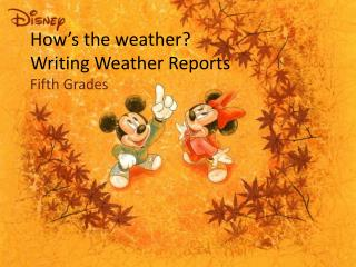 How's the weather?  Writing Weather Reports