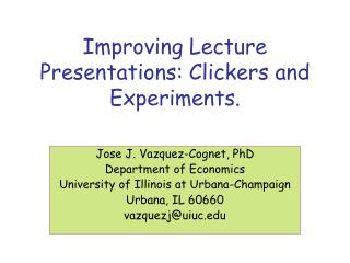 Improving Lecture Presentations: Clickers and Experiments.