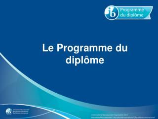 Le Programme du  diplôme