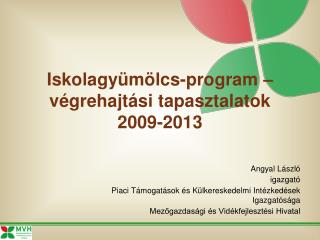 Iskolagyümölcs-program – végrehajtási tapasztalatok  2009-2013