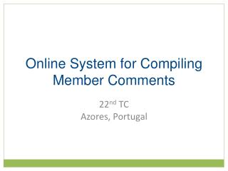 Online System for Compiling Member Comments