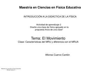 Tema: El Movimiento Clase: Caracter sticas del MRU y diferencia con el MRUA