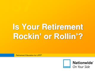 Is Your Retirement Rockin ' or Rollin'?