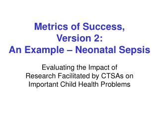 Metrics of Success, Version 2: An Example – Neonatal Sepsis