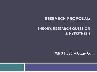 RESEARCH PROPOSAL: THEORY, RESEARCH QUESTION  & HYPOTHESIS