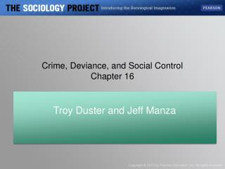 Crime, Deviance, and Social Control Chapter 16
