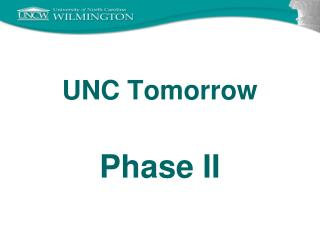 UNC Tomorrow Phase II