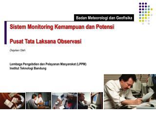 Sistem Monitoring Kemampuan dan Potensi  Pusat Tata Laksana Observasi Diajukan Oleh