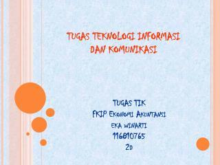 TUGAS TIK FKIP  Ekonomi Akuntansi eka winarti 116810765 2d