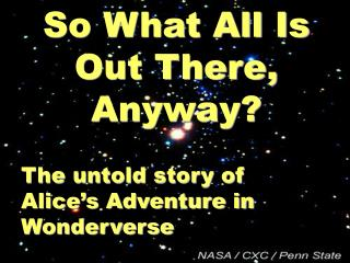 So What All Is Out There, Anyway?