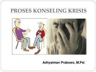 PROSES KONSELING KRISIS