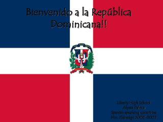Bienvenido a la Rep ú blica Dominicana!!