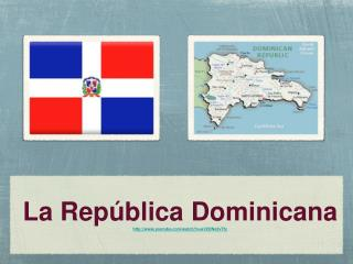 La República Dominicana  youtube/watch?v=aV2DNe3vTfc