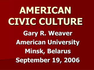 AMERICAN CIVIC CULTURE