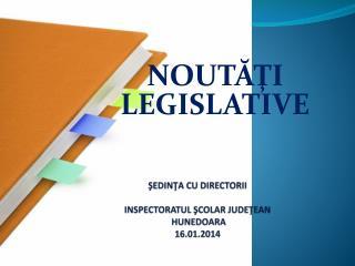 ŞEDINŢA CU DIRECTORII  INSPECTORATUL  ŞCOLAR JUDEŢEAN  HUNEDOARA 16.01.2014