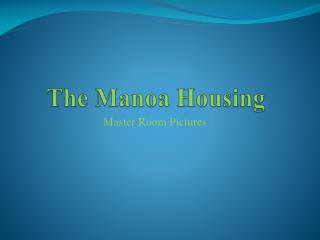 The Manoa Housing