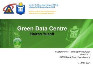 Green  Data Centre Haizan Yusoff