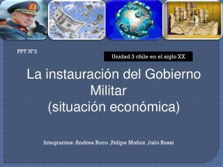 La instauración del Gobierno  M ilitar  (situación económica)