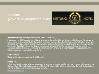 Nettuno Hotel ****  - Prolungamento viale Arno 51 - BRINDISI