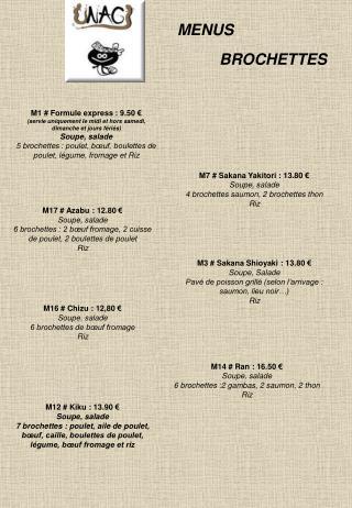 M16 # Chizu : 12,80 € Soupe, salade 6 brochettes de bœuf fromage  Riz