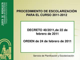 DECRETO 40/2011,de 22 de febrero de 2011 ORDEN de 24 de febrero de 2011