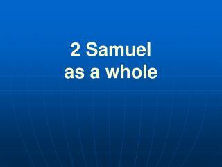 2 Samuel  as a whole