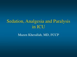 Sedation, Analgesia and Paralysis in ICU