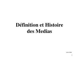 D finition et Histoire des Medias