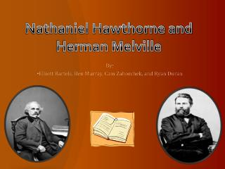 Nathaniel Hawthorne and Herman Melville