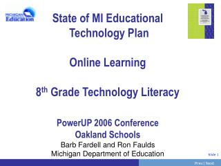 State of MI Educational  Technology Plan  Online Learning  8th Grade Technology Literacy  PowerUP 2006 Conference Oaklan