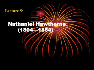 Nathaniel Hawthorne       (1804 � 1864)