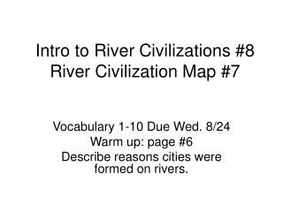 Intro to River Civilizations #8  River Civilization Map #7