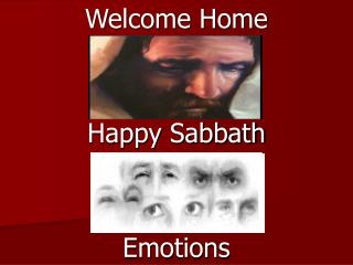 Welcome Home Happy Sabbath Emotions