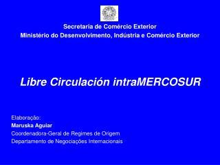 Secretaria de Comércio Exterior Ministério do Desenvolvimento, Indústria e Comércio Exterior
