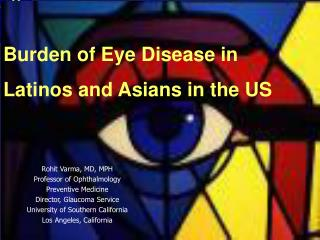 Burden of Eye Disease in  Latinos and Asians in the US