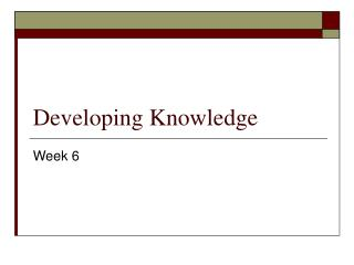 Developing Knowledge