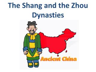 The Shang and the Zhou Dynasties