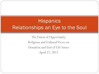 Hispanics  Relationships an Eye to the Soul