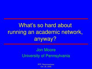 What's so hard about running an academic network, anyway?